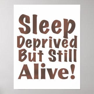Sleep Deprived But Still Alive in Brown Poster