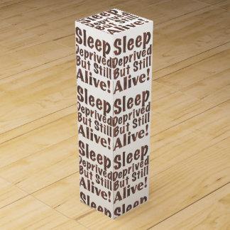 Sleep Deprived But Still Alive in Brown Wine Bottle Box