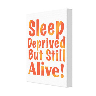 Sleep Deprived But Still Alive in Fire Tones Canvas Print