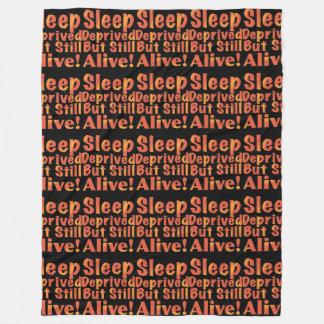 Sleep Deprived But Still Alive in Fire Tones Fleece Blanket