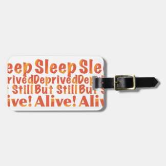 Sleep Deprived But Still Alive in Fire Tones Luggage Tag