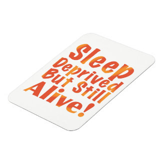 Sleep Deprived But Still Alive in Fire Tones Rectangular Photo Magnet