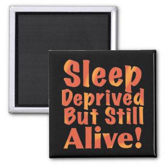 Sleep Deprived But Still Alive in Fire Tones Square Magnet