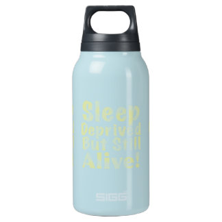 Sleep Deprived But Still Alive in Yellow Insulated Water Bottle