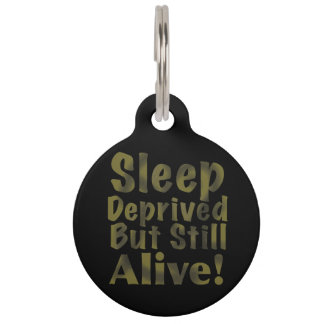 Sleep Deprived But Still Alive in Yellow Pet Name Tag