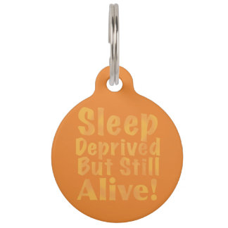Sleep Deprived But Still Alive in Yellow Pet Tag