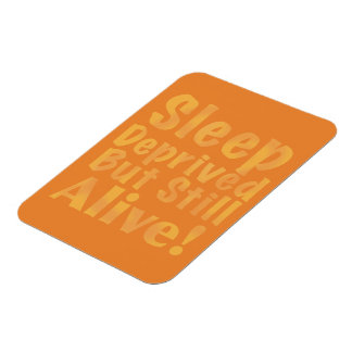 Sleep Deprived But Still Alive in Yellow Rectangular Photo Magnet