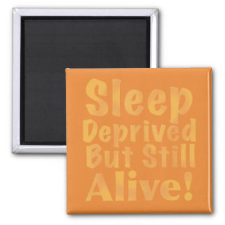 Sleep Deprived But Still Alive in Yellow Square Magnet