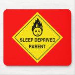 Sleep Deprived Parent Mousepad