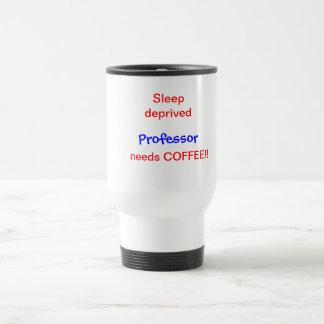 sleep-deprived Professor needs coffee Stainless Steel Travel Mug