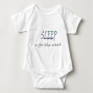 Sleep Is For The Weak T-shirts