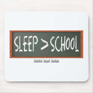 Sleep is Greater than School Mouse Pad