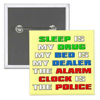 Sleep Is My Drug Funny Button Badge