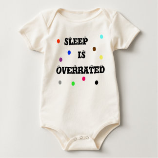 sLeeP, iS, OveRraTeD Baby Bodysuit