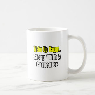 Sleep With a Carpenter Coffee Mug
