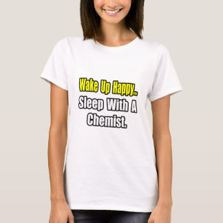 Sleep With a Chemist T-Shirt