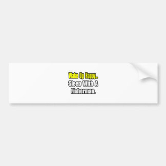 Sleep With a Fisherman Bumper Sticker