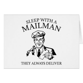 Sleep With A Mailman. They Always Deliver. Card