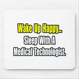 Sleep With A Medical Technologist Mouse Mat