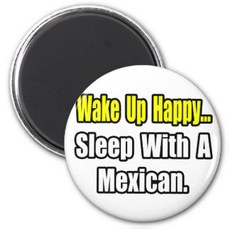 Sleep With a Mexican 6 Cm Round Magnet