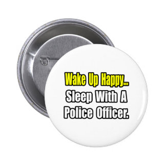 Sleep With a Police Officer 6 Cm Round Badge