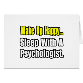Sleep With a Psychologist Greeting Card