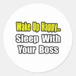 Sleep With Your Boss Round Sticker