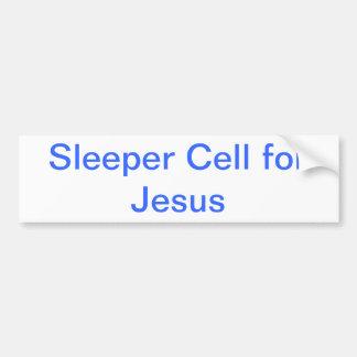 Sleeper Cell for Jesus bumper sticker
