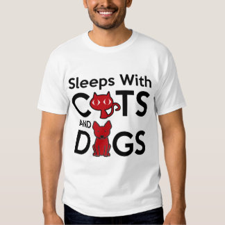 SLEEPS WITH CATS AND DOGS T-SHIRTS
