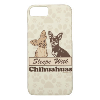Sleeps With Chihuahuas iPhone 7 Case