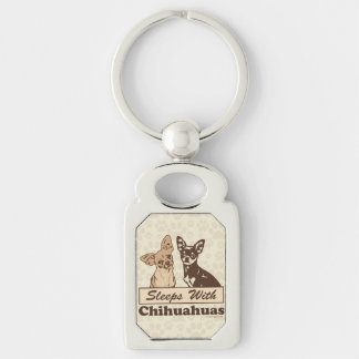 Sleeps With Chihuahuas Key Ring