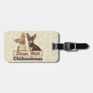 Sleeps With Chihuahuas Luggage Tag
