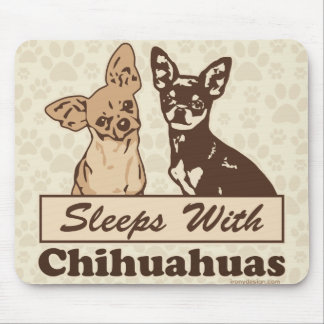 Sleeps With Chihuahuas Mouse Mat