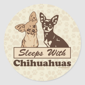 Sleeps With Chihuahuas Round Sticker