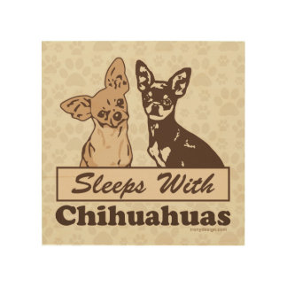 Sleeps With Chihuahuas Wood Canvas