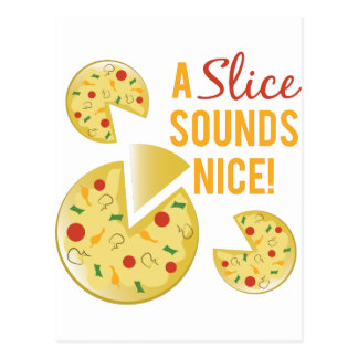 Slice Sounds Nice Postcard
