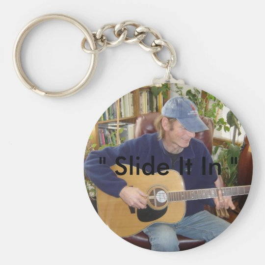 """"""" Slide It In """" Basic Round Button Key Ring"""