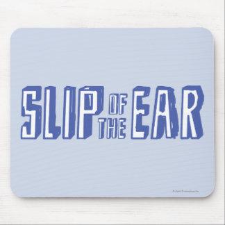 Slip of the Ear Mouse Mat