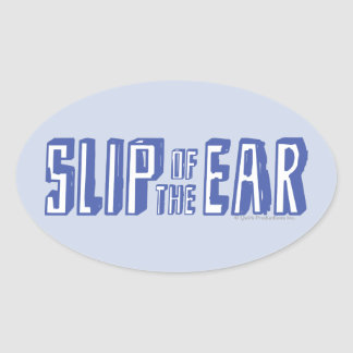 Slip of the Ear Oval Sticker