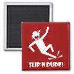 SLIP'N DUDE 12 FRIDGE MAGNET