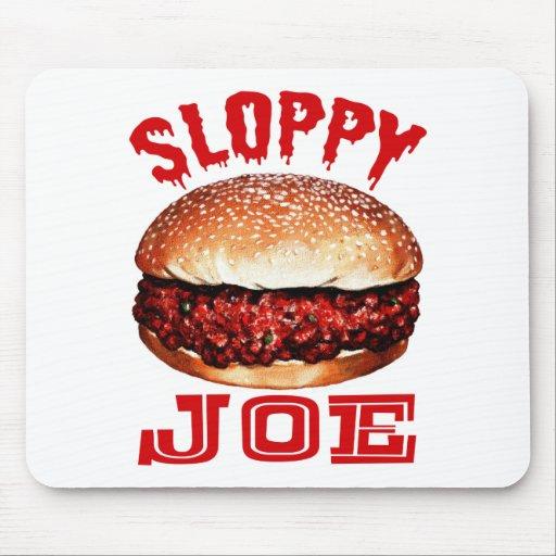 Sloppy Joe Mouse Pads