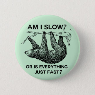 Sloth am I slow? 6 Cm Round Badge