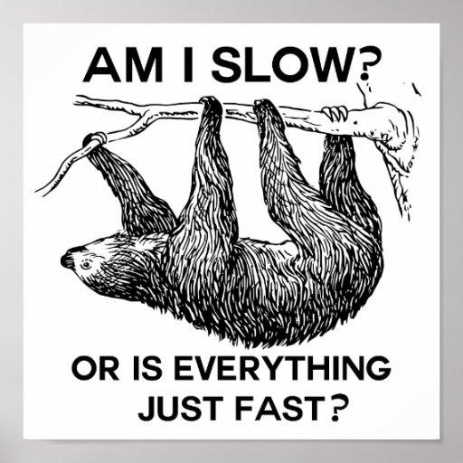 Sloth Am I Slow? Print
