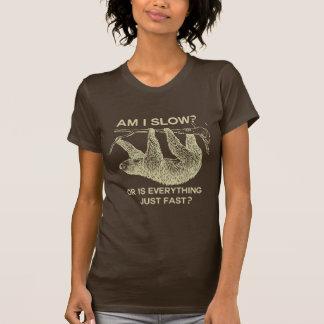 Sloth am I slow? Shirt