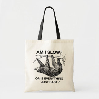 Sloth am I slow? Tote Bag