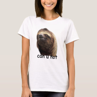 Sloth - Can U Not T-Shirt