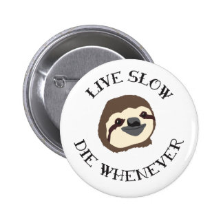 Sloth Motto - Live Slow & Die Whenever 6 Cm Round Badge