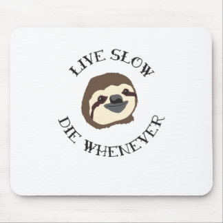 Sloth Motto - Live Slow & Die Whenever Mouse Mat