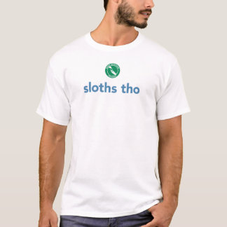 """Sloths tho"" Sanctuary Logo Tee"