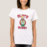 Slots Queen - Customise Slot Machine T-Shirt